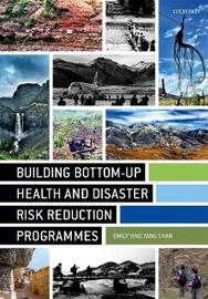 Building Bottom-up Health and Disaster Risk Reduction Programmes by Emily Ying Yang Chan