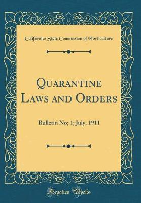 Quarantine Laws and Orders by California. State Commissi Horticulture