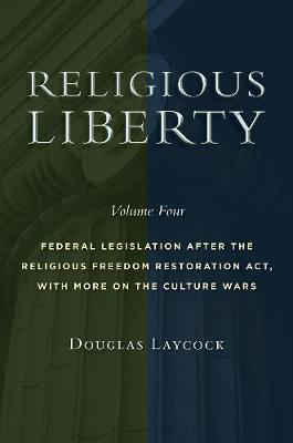 Religious Liberty, Volume 4 by Douglas Laycock image
