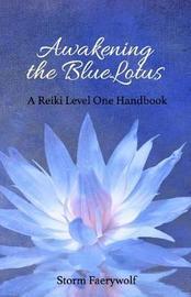 Awakening the Bluelotus by Storm Faerywolf