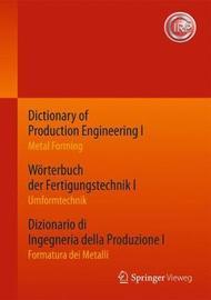 Dictionary of Production Engineering I / W rterbuch Der Fertigungstechnik I / Dizionario Di Ingegneria Della Produzione I image