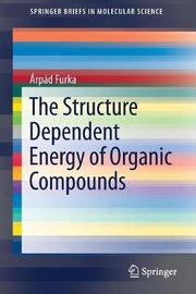 The Structure Dependent Energy of Organic Compounds by Arpad Furka