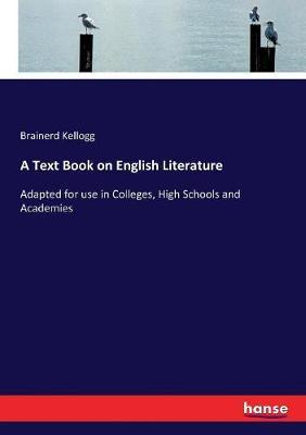 A Text Book on English Literature by Brainerd Kellogg