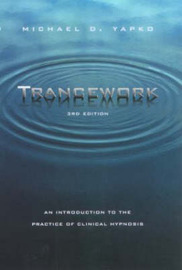 Trancework: An Introduction to the Practice of Clinical Hypnosis by Michael D. Yapko, PhD image