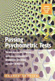 Passing Psychometric Tests: This Book Gives You the 3 Things You Need to Pass a Psychometric Test - Information, Confidence and Plenty of Practice by Andrea Shavick image