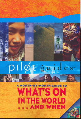 Pilot Guides: A Month-by-month Guide to What's on in the World...and When image