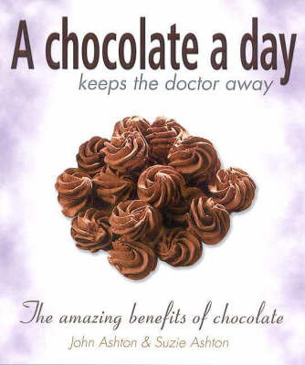 A Chocolate a Day Keeps the Doctor away by John Ashton image