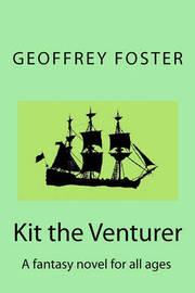 Kit the Venturer by Geoffrey Foster