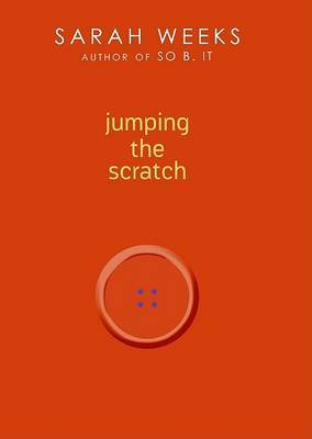Jumping the Scratch by Sarah Weeks image