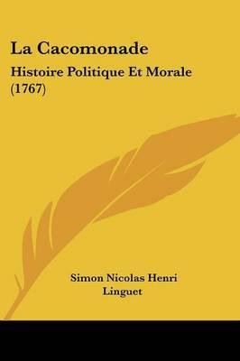 La Cacomonade: Histoire Politique Et Morale (1767) by Simon Nicolas Henri Linguet image