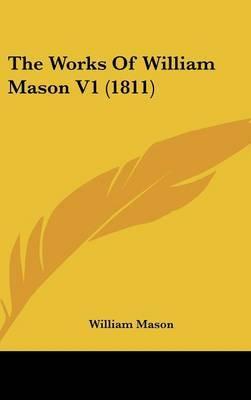 The Works of William Mason V1 (1811) by William Mason image