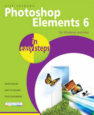 Photoshop Elements 6 in Easy Steps by Nick Vandome
