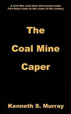 The Coal Mine Caper by Kenneth S. Murray
