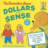 The Berenstain Bears' Dollars and Sense by Stan And Jan Berenstain Berenstain