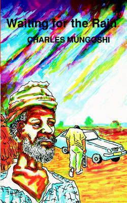 Waiting for the Rain by Charles Mungoshi