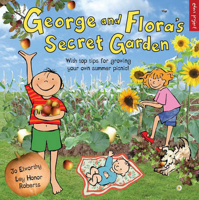 George and Flora's Secret Garden by Jo Elworthy