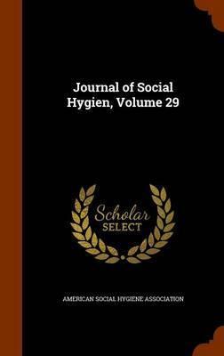 Journal of Social Hygien, Volume 29 image