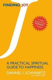 Finding Joy by Daniel I Schwartz