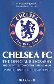 Chelsea FC: The Official Biography by Rick Glanvill