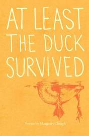 At least the duck survived by Margaret Clough