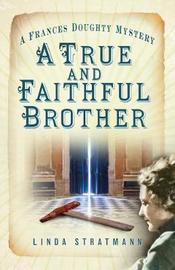 A True and Faithful Brother by Linda Stratmann image