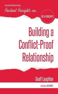 Building a Conflict-Proof Relationship by Geoff Laughton