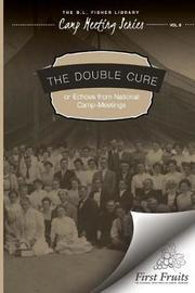 The Double Cure by Camp Meeting Series