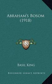 Abraham's Bosom (1918) by Basil King