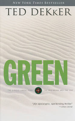 Green: The Beginning and the End by Ted Dekker