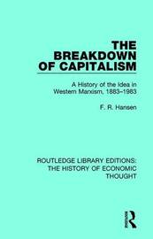 The Breakdown of Capitalism by F.R. Hansen
