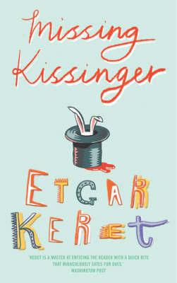 Missing Kissinger by Etgar Keret