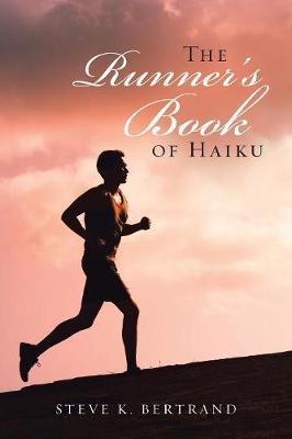 The Runner's Book of Haiku by Steve K Bertrand image