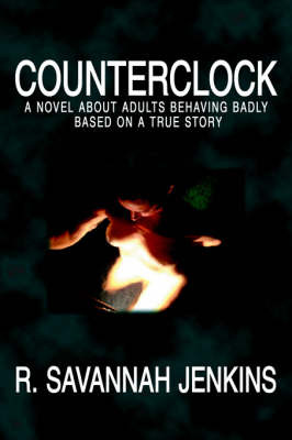 Counterclock: A Novel about Adults Behaving Badly Based on a True Story by R. Savannah Jenkins image