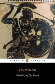 A History of My Times by . Xenophon image