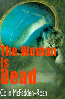 The Woman is Dead by Colin McFadden-Roan image