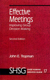 Effective Meetings: Improving Group Decision-making by John E. Tropman image