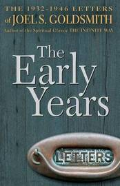 The Early Years by Joel S Goldsmith