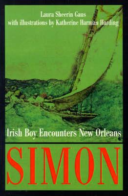 Simon: Irish Boy Encounters New Orleans by Laura Sheerin Gaus