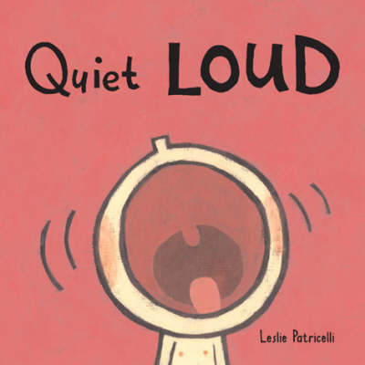 Quiet Loud Board Book by Leslie Patricelli