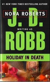 Holiday in Death (In Death #7) (US Ed.) by J.D Robb
