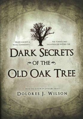 Dark Secrets of the Old Oak Tree by Dolores J Wilson image