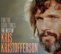 For The Good Times: The Best Of Kris Kristofferson by Kris Kristofferson