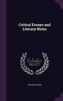 Critical Essays and Literary Notes by Bayard Taylor image