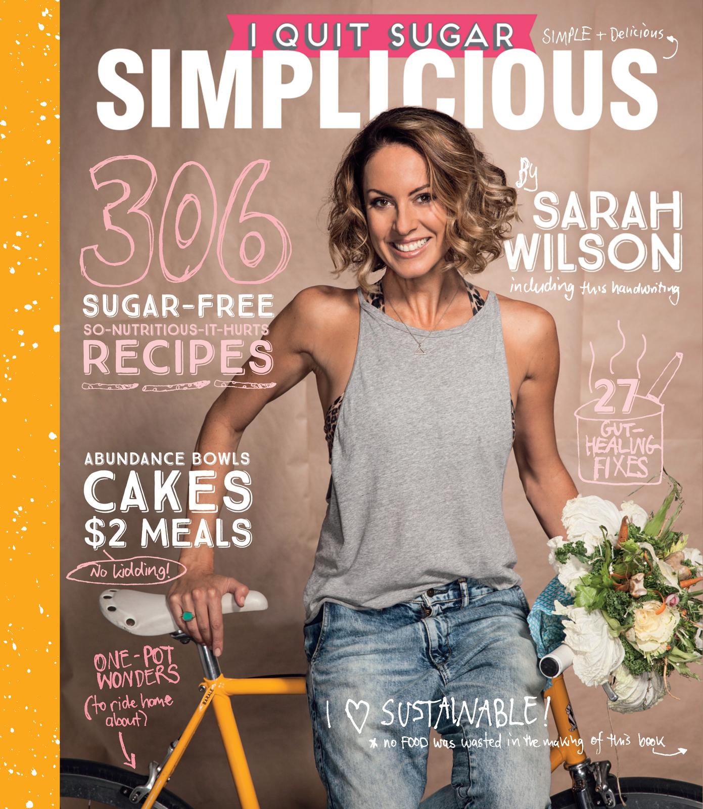 I Quit Sugar: Simplicious by Sarah Wilson image
