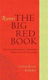 Rumi: The Big Red Book by Coleman Barks