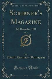 Scribner's Magazine, Vol. 42 by Edward Livermore Burlingame
