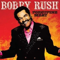 Porcupine Meat by Bobby Rush