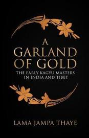A Garland of Gold by Jampa Thaye