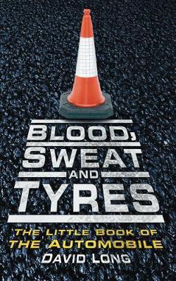 Blood, Sweat & Tyres by David Long image