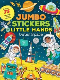 Jumbo Stickers for Little Hands: Outer Space by Jomike Tejido